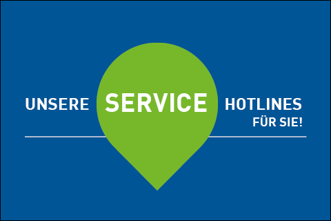 Unsere Service Hotlines